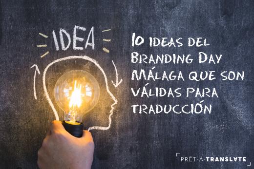 10 ideas del Branding Day Málaga que son validas para traducción de marcas