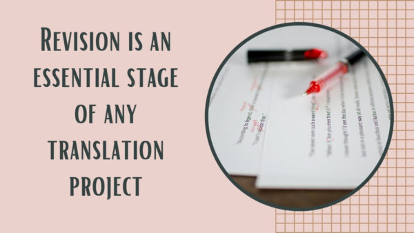 Picture of text with editing marks and title Revision is an essential stage of any translation project