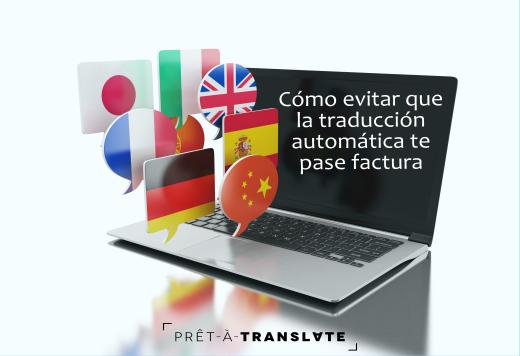 Cómo evitar que la traducción automática te pase factura
