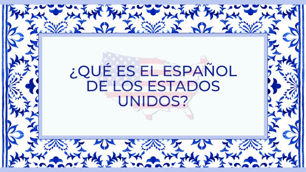 ¿Qué es el español de los Estados Unidos?