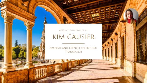 Meet my colleagues (II) Kim Causier, Spanish and French to English Translator