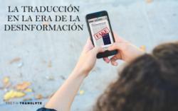 La traducción, una herramienta para combatir las noticias falsas