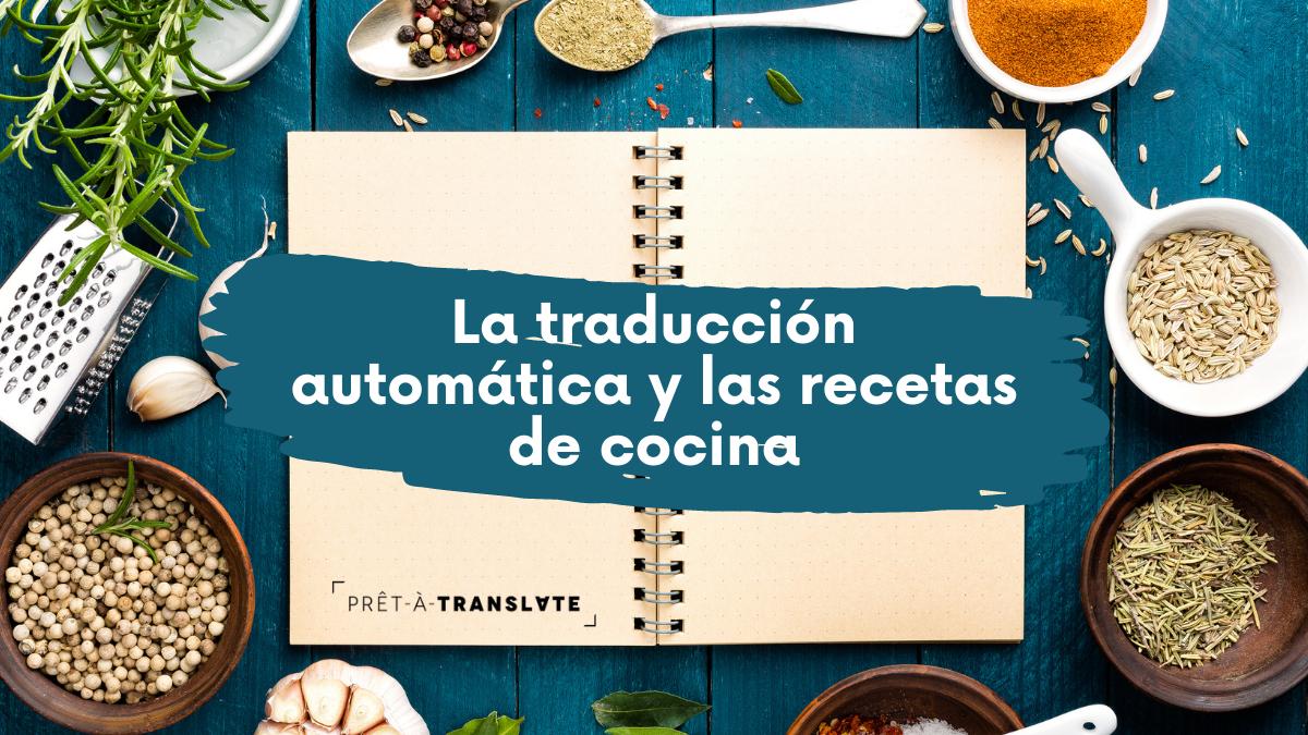 La traducción automática y las recetas de cocina