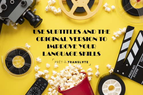 Use subtitles and original version to improve your language skills