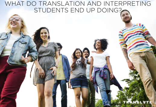What do translation and interpreting students end up doing?